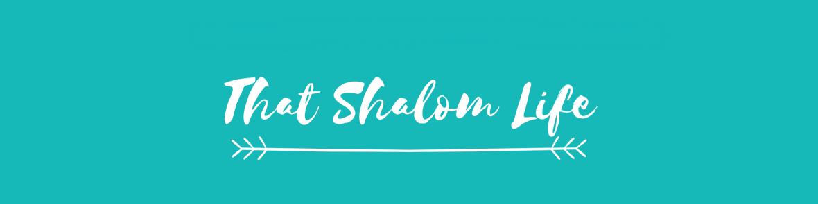 That Shalom Life